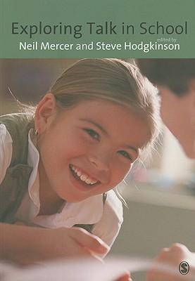 Exploring Talk in School By Mercer, Neil (EDT)/ Hodgkinson, Steve (EDT)